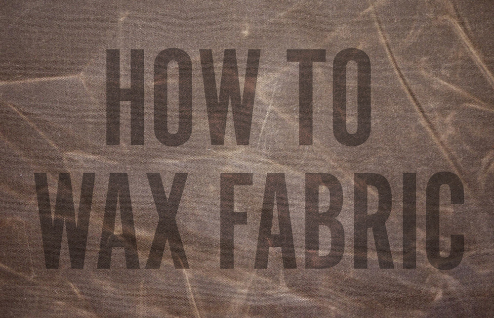How to wax canvas fabricoriginal